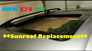 BMW E70 X5 Panoramic Sunroof Glass Replacement DIY