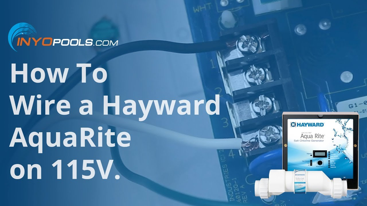 How To Wire a Hayward AquaRite on 115V Hayward Sp Wiring Diagram on
