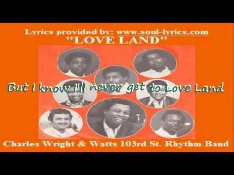 Charles Wright & Watts 103rd St. Rhythm Band - Love Land (with lyrics)