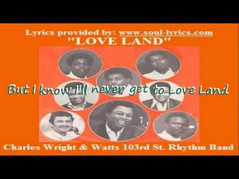 Charles Wright & Watts 103rd St. Rhythm Band - Love Land (with lyrics)