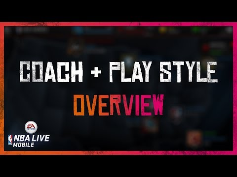 Coach & Play Style Overview - NBA LIVE Mobile
