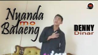 04  Denny Dinar   Nyanda Mo Balaeng  Official Music Video  Pop Manado