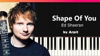 Baixar Ed Sheeran - Shape of You | Piano Cover | Arpit Gupta