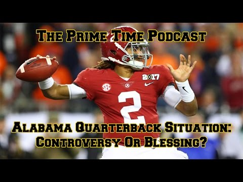 Alabama Quarterback Situation: Controversy Or Blessing?