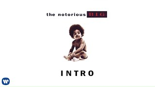 The Notorious B.I.G. - Intro (Official Audio)