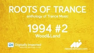 Neowave - Roots Of Trance Anthology 1994 Part 2 Forests&Lands