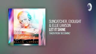 Suncatcher, Exolight & Ellie Lawson - Let It Shine (Taken from the album - BECOMING)