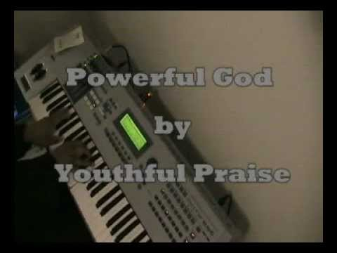 Powerful God by Youthful Praise