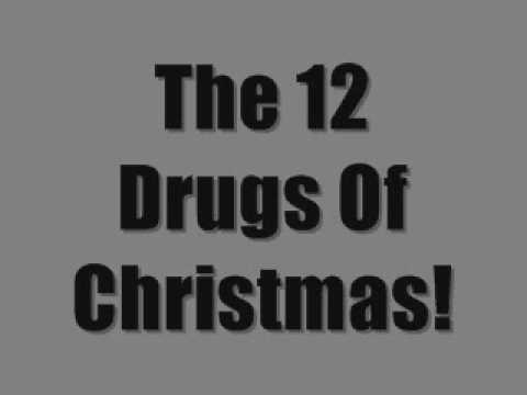the 12 drugs of christmas 12 days of christmas parody