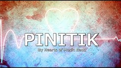 PINITIK with LYRICS by Hearts of Music Band