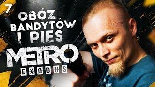 Obóz bandytów i pies Metro Exodus #7 4k Ultra