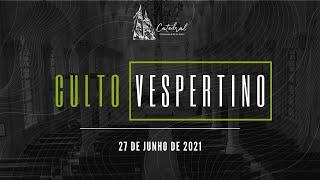 Culto Vespertino   Igreja Presbiteriana do Rio   27.06.2021