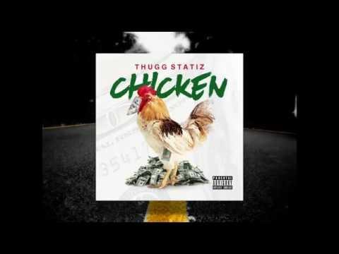 Thugg Statiz- CHICKEN (mp3)