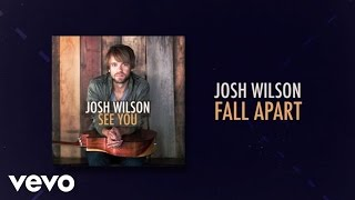 Josh Wilson - Fall Apart (Lyric Video)