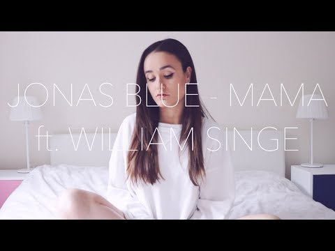 Jonas Blue - Mama ft. William Singe (ACOUSTIC cover) - Oliviya Nicole