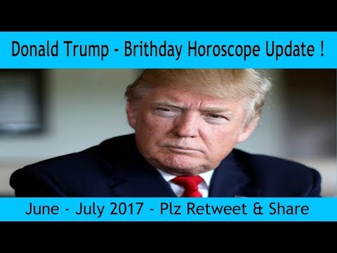 President Donald Trump's Birthday Horoscope Reading 2017