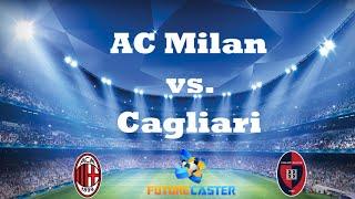 AC Milan vs. Cagliari Preview and Prediction