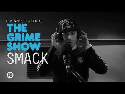 Grime Show: Smack