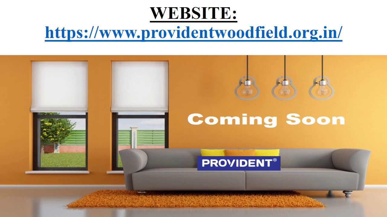 Provident Woodfield Bangalore  at providentwoodfield.org.in at 9590101000