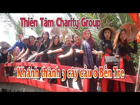 Thiện Tâm Charity Group Khánh Thành 3 Cây Cầu ở Bến Tre (Tháng 11- 2017)