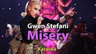 [Karaoke] Misery - Gwen Stefani -Karaoke  with Lyrics - Instrumental