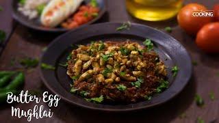 Butter Egg Mughlai | Street Food | Egg Recipe