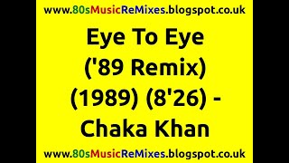 Eye To Eye ('89 Remix) - Chaka Khan | 80s Dance Music | 80s Club Mixes | 80s House Music | 80s Club