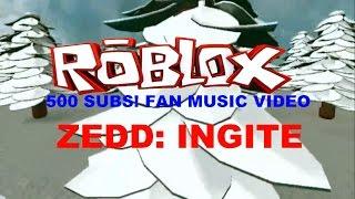 ROBLOX: Zedd Ignite - Fan Music Video (READ DESC!)
