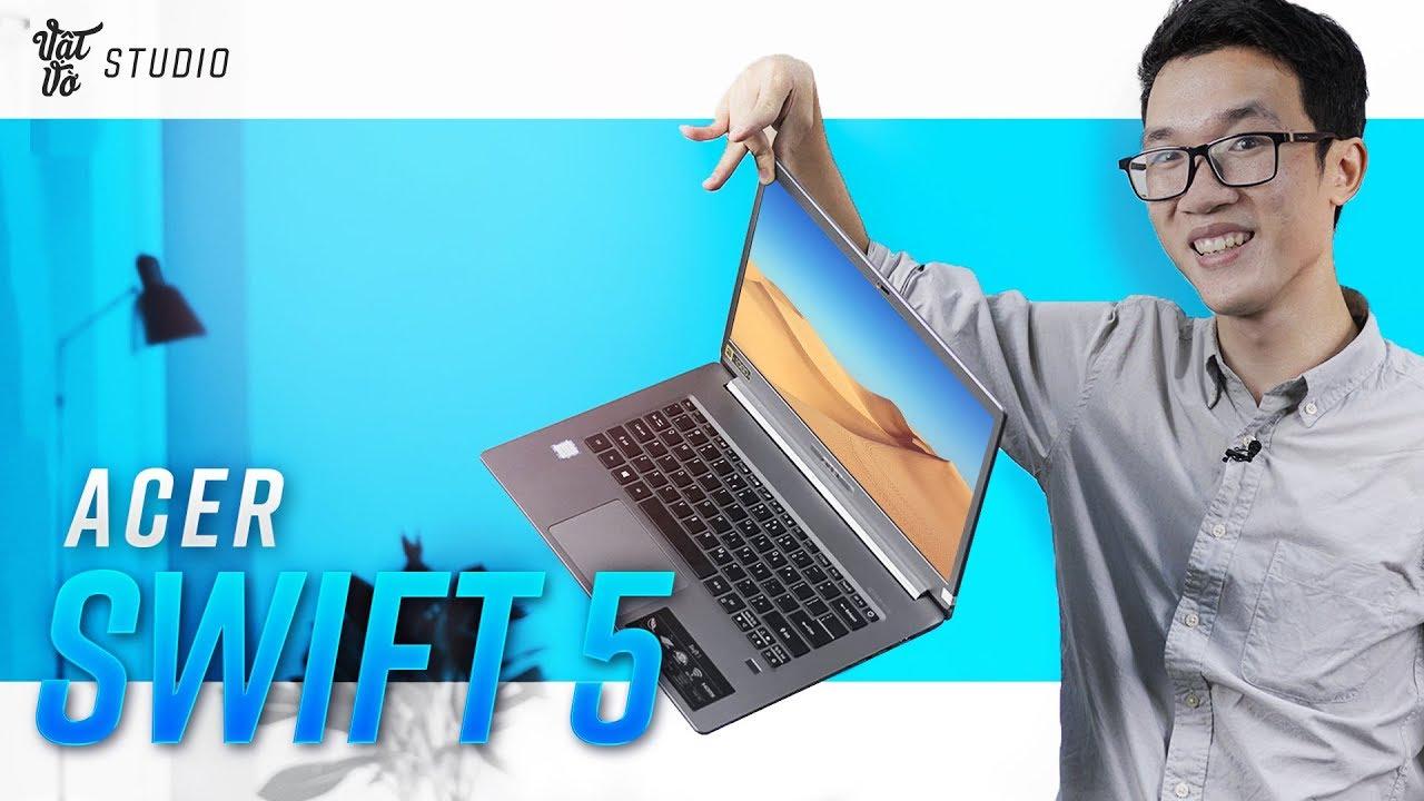 Đánh giá laptop Acer Swift 5 SIÊU NHẸ chưa tới 1kg