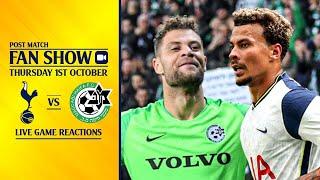 Tottenham 7-2 Maccabi Haifa [POST MATCH FAN SHOW]