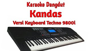 Kandas - Karaoke Lirik ( Keyboard Techno 9800i )