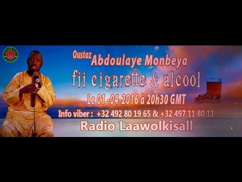 Oustaz Abdoulaye (Mombeya) : Fii Cigarette & Alcool P 1 # radio laawol kisal
