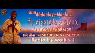 Baixar Oustaz Abdoulaye (Mombeya) : Fii Cigarette & Alcool P 1 # radio laawol kisal