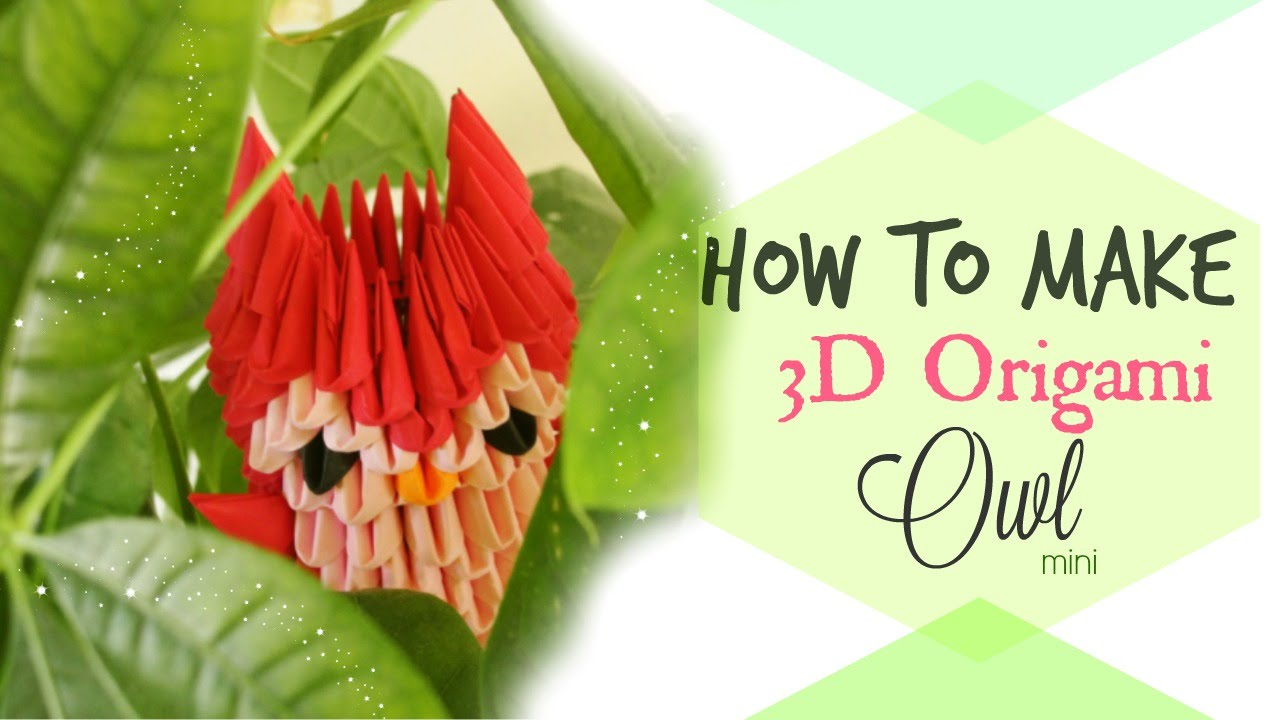 How To Make 3D Origami Owl