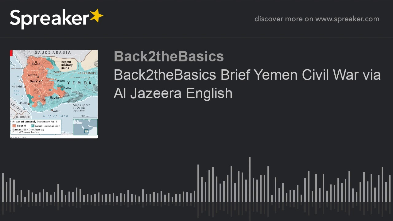 Back2theBasics Brief Yemen Civil War via Al Jazeera English