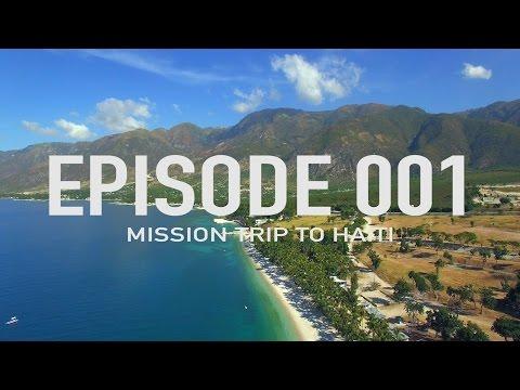 Travel Vlog - Trip to Haiti Episode 001