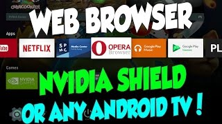 HOW TO ADD A WEB BROWSER ON THE NVIDIA SHIELD TV AND ALL ANDROID TV DEVICES