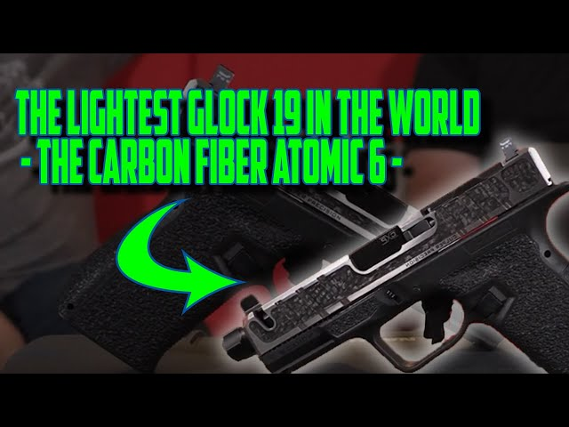 The Lightest Glock 19 In The World – The Carbon Fiber Atomic 6