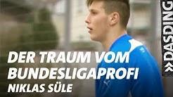 Der Traum vom Bundesligaprofi - Niklas Süle   DASDING