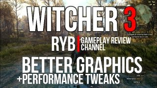 Witcher 3: Essential Performance Tweaks + Better Visuals