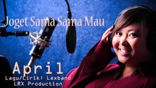 Joget Sama Sama Mau -April (Versi Youtube)