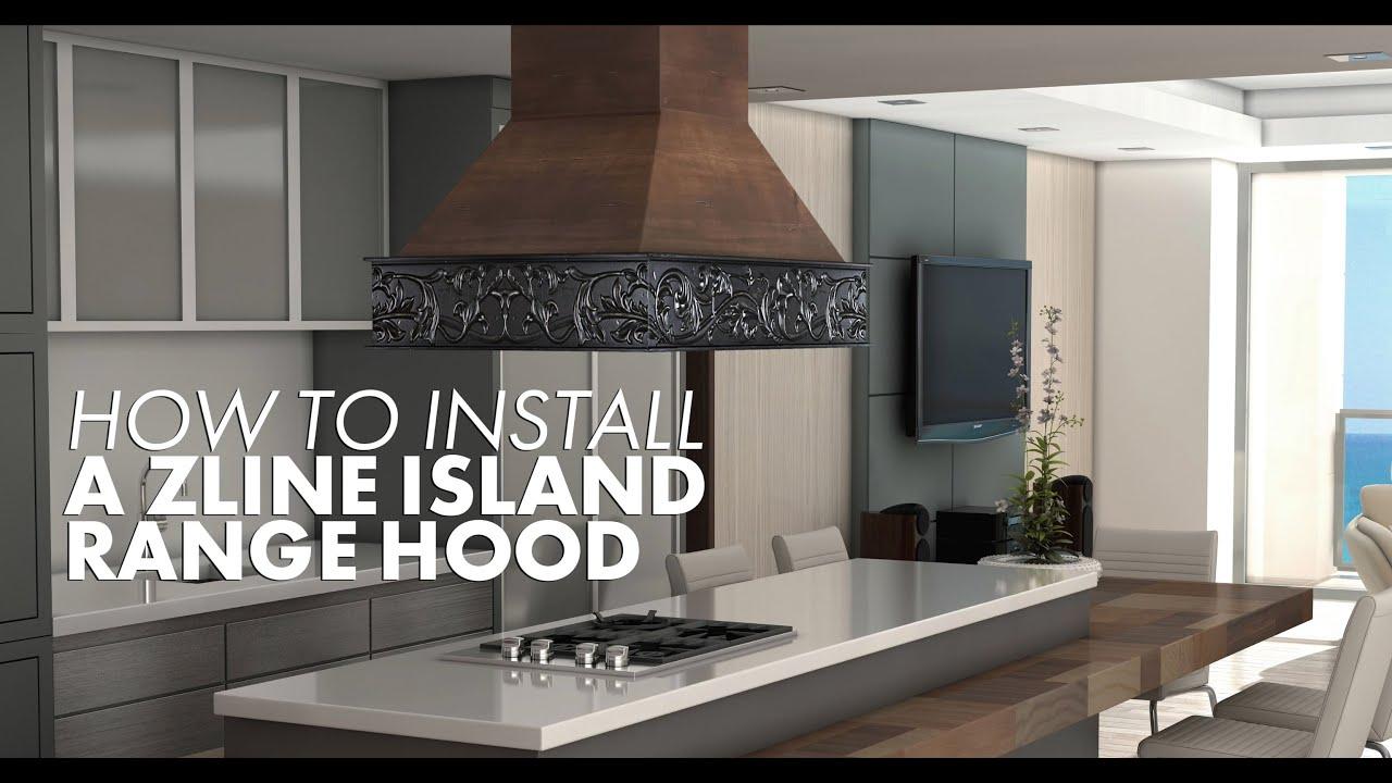 How To Install A Zline Island Range Hood Youtube