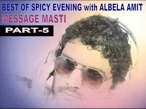 BEST OF SPICY EVENING with Albela Amit ( MESSAGE MASTI) PART-5
