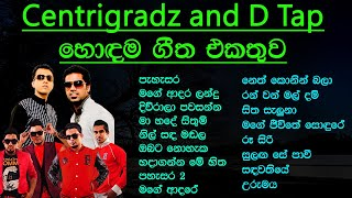 Centigradz and D Tap Best Song Collection | Sinhala Best Song Collections | SL Evoke Music