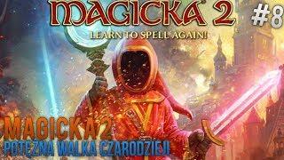 | MAGICKA 2 | POTĘŻNA WALKA CZARODZIEJÓW | #08