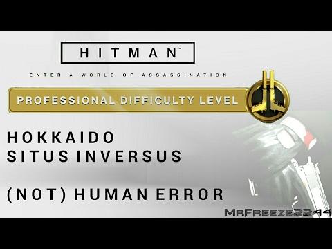 HITMAN - Hokkaido - (Not) Human Error - Professional Difficulty