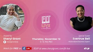 "FIT Live! Talking ""Steps to Building a Dynamic Home-Based Business"" with Evertrue Bell!"