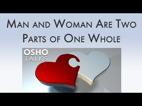 OSHO: Man and Woman Are Two Parts of One Whole