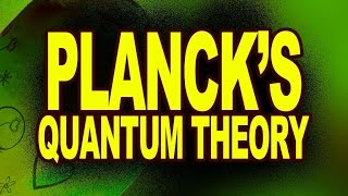 Planck's Quantum Theory | Electromagnetic Waves and Wave Optics | Physics Videos