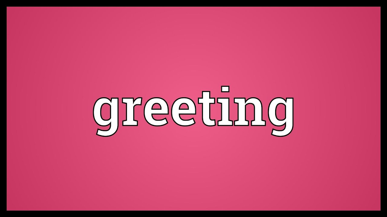 Greeting Meaning Youtube